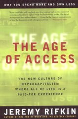 The Age of Access: The New Culture of Hypercapitalism by Rifkin, Jeremy