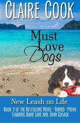 Must Love Dogs: New Leash on Life, Book 2 by Cook, Claire