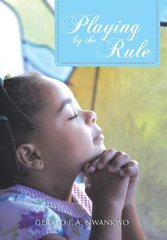 Playing by the Rule by Nwankwo, Gerald J. A.