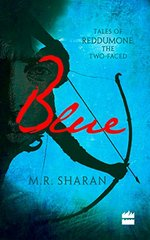 Blue: Tales of Reddumone, the Two-faced by Sharan, M. R.