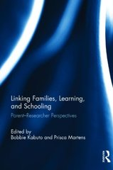 Linking Families, Learning, and Schooling: Parent-Researcher Perspectives by Kabuto, Bobbie (EDT)/ Martens, Prisca (EDT)