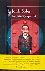 Ese principe que fui / That Prince Which I Was by Soler, Jordi