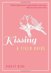 Kissing: A Field Guide by Blue, Violet/ Cane, William (FRW)