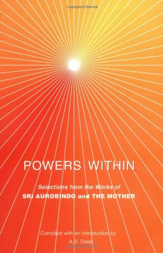 Powers Within by Aurobindo, Sri/ Mother, the