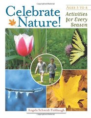 Celebrate Nature!: Activities for Every Season by Fishbaugh, Angela Schmidt