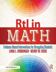 RTI in Math: Evidence-Based Interventions for Struggling Students by Forbringer, Linda L./ Fuchs, Wendy W.