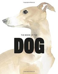 The Book of the Dog by Hyland, Angus/ Wilson, Kendra
