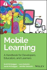 Mobile Learning: A Handbook for Developers, Educators, and Learners by Mcquiggan, Scott/ Kosturko, Lucy/ Mcquiggan, Jamie/ Sabourin, Jennifer