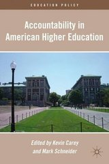 Accountability in American Higher Education by Carey, Kevin (EDT)/ Schneider, Mark (EDT)