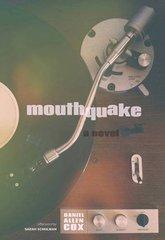 Mouthquake by Cox, Daniel Allen/ Schulman, Sarah (AFT)