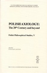 Polish Axiology, The 20th Century and Beyond: Polish Philosophical Studies, V by Jedynak, Stanisaw (EDT)