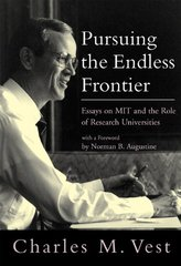 Pursuing the Endless Frontier: Essays on MIT and the Role of Research Universities