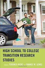 High School to College Transition Research Studies by Hicks, Terence (EDT)/ Lewis, Chance W. (EDT)