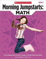 Morning Jumpstarts : Math, Grade 3: 100 Independent Practice Pages to Build Essential Skills