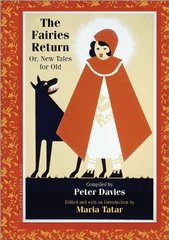 The Fairies Return: Or, New Tales for Old by Davies, Peter (COM)/ Tatar, Maria (EDT)