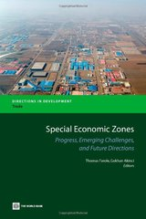 Special Economic Zones: Progress, Emerging Challenges, and Future Directions by Farole, Thomas (EDT)/ Akinci, Gokhan (EDT)