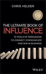 The Ultimate Book of Influence: 10 Tools of Persuasion to Connect, Communicate and Win in Business