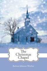 The Christmas Chapel by Johnson, Barbara Witcher