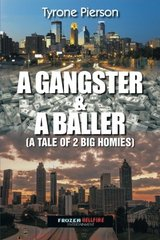 A Gangster & a Baller: A Tale of 2 Big Homies by Pierson, Tyrone
