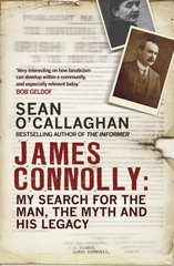 James Connolly: My Search for the Man, the Myth and His Legacy