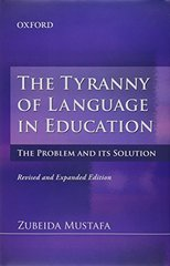 The Tyranny of Language in Education: The Problem and Its Solution