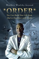 Order: You Can Build Your Life from Bad to Excellence With Order