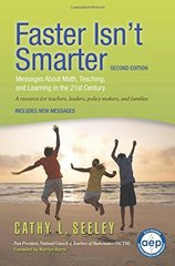 Faster Isn't Smarter: Messages About Math, Teaching, and Learning in the 21st Century by Seeley, Cathy L./ Burns, Marilyn (FRW)