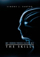 My Inner Voice Gave Me the Skills by Barton, Simone