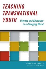 Teaching Transnational Youth: Literacy and Education in a Changing World