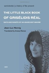 The Little Black Book of Griselidis Real: Days and Nights of an Anarchist Whore