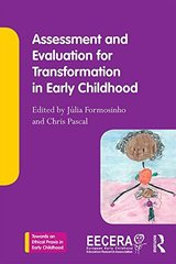 Assessment and Evaluation for Transformation in Early Childhood by Formosinho, Julia (EDT)/ Pascal, Christine (EDT)
