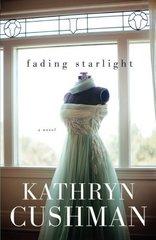 Fading Starlight by Cushman, Kathryn