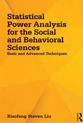 Statistical Power Analysis for the Social and Behavioral Sciences: Basic and Advanced Techniques by Liu, Xiaofeng Steven