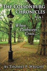 The Colsonburg Chronicles: When Pathways Cross...