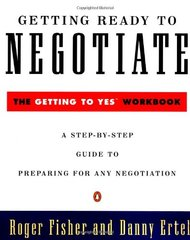 Getting Ready to Negotiate: The Getting to Yes Workbook by Fisher, Roger/ Ertel, Danny