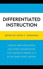 Differentiated Instruction: Content Area Applications and Other Considerations for Teaching in Grades 5-12 in the Twenty-First Century by Sparapani, Ervin F. (EDT)