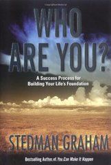 Who Are You?: A Success Process for Building your Life's Foundation by Graham, Stedman
