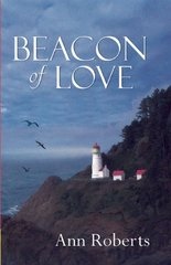 Beacon of Love by Roberts, Ann