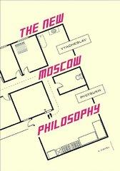 The New Moscow Philosophy by Pyetsukh, Vyacheslav/ Steiger, Krystyna Anna (TRN)