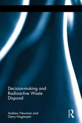 Decision-making and Radioactive Waste Disposal by Newman, Andrew/ Nagtzaam, Gerry