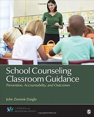 School Counseling Classroom Guidance: Prevention, Accountability, and Outcomes by Ziomek-Daigle, Jolie (EDT)