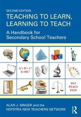 Teaching to Learn, Learning to Teach: A Handbook for Secondary School Teachers by Singer, Alan J./ Hofstra New Teachers Network
