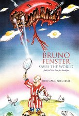 Bruno Fenster Saves the World: And Still Has Time for Breakfast