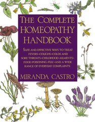 The Complete Homeopathy Handbook: A Guide to Everyday Health Care by Castro, Miranda