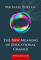 The New Meaning of Educational Change by Fullan, Michael