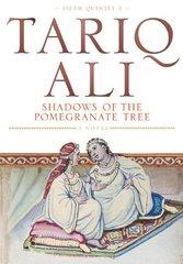 Shadows of the Pomegranate Tree by Ali, Tariq
