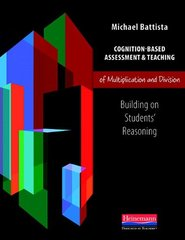 Cognition-Based Assessment & Teaching of Multiplication and Division: Building on Students' Reasoning