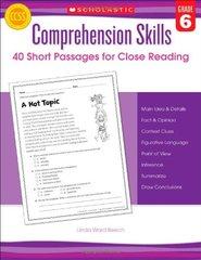 Comprehension Skills, Grade 6: 40 Short Passages for Close Reading