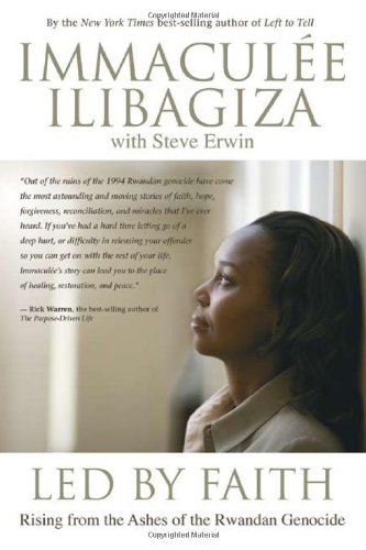 Led by Faith: Rising from the Ashes of the Rwandan Genocide by Ilibagiza, Immaculee/ Erwin, Steve
