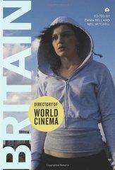 Directory of World Cinema: Britain by Bell, Emma (EDT)/ Mitchell, Neil (EDT)